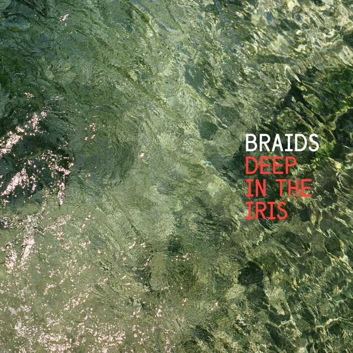 Braids-Deep_In_the_Iris