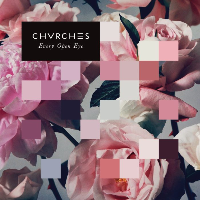Chvrches-Every_Open_Eye
